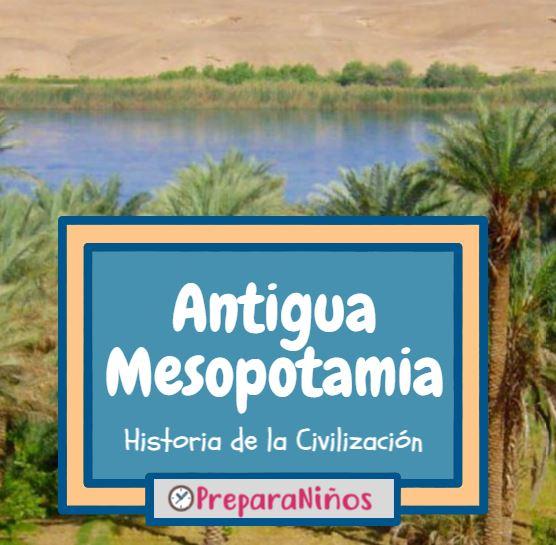 Antigua Mesopotamia informacion para niños
