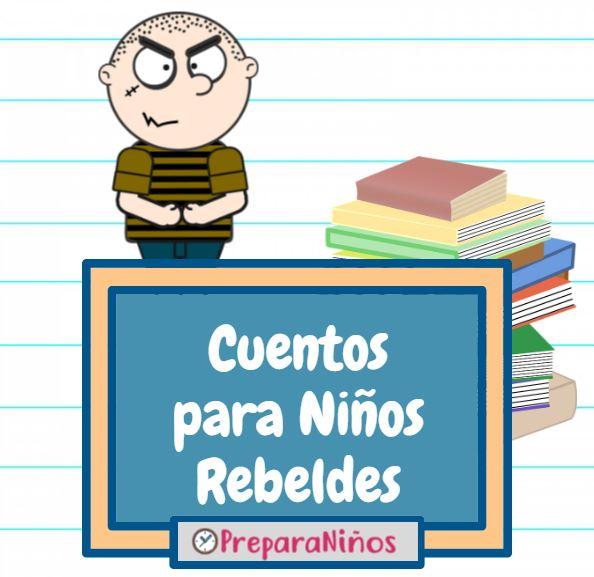 Cuentos Para Niños Rebeldes