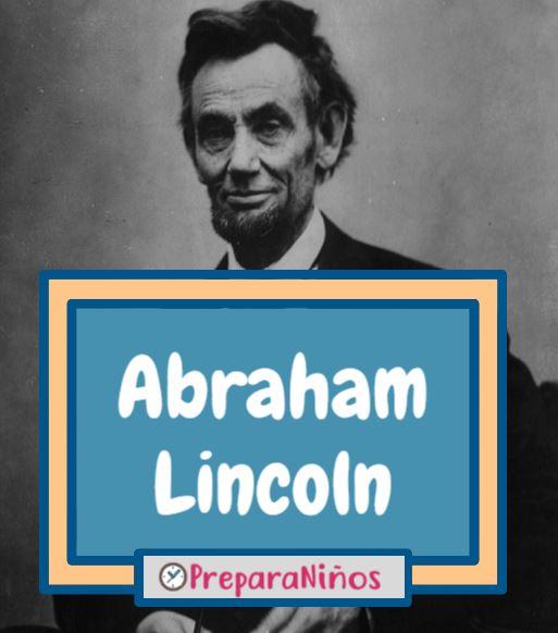 Abraham Lincoln Resumen para Niños