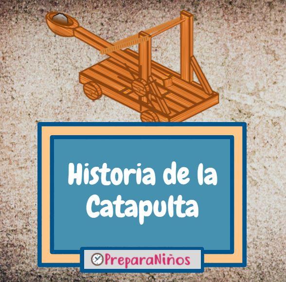 Qué Es Una Catapulta Historia Resumen Y Explicación Para Niños