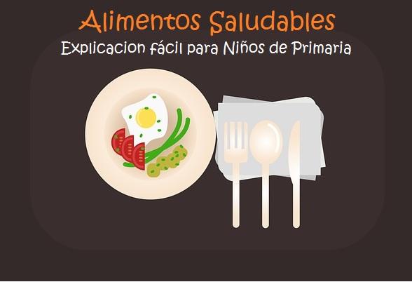 Alimentos saludables: Explicación para niños de primaria