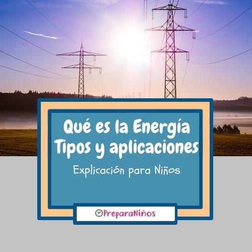 Qué es Energía para Niños