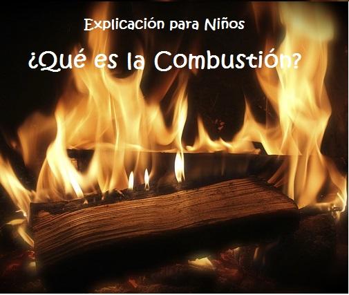 Qué es la Combustión: Explicación para Niños