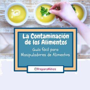 Cómo se contaminan los alimentos para niños: Higiene Alimentaria