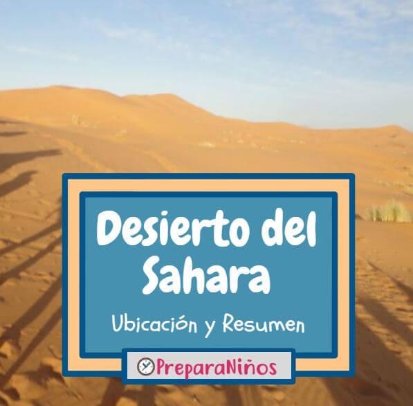 Desierto del Sahara: Resumen y Características Principales