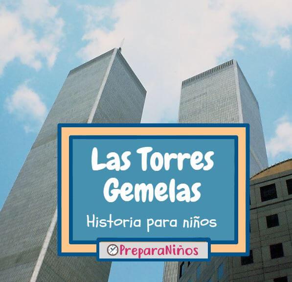 Las Torres Gemelas y El World Trade Center Explicados Para Niños